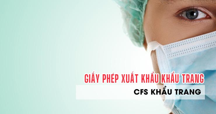 Giấy phép lưu hành khẩu trang y tế - Chứng Nhận CFS Khẩu Trang
